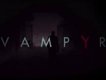 E3 2016: Vampyr Trailer