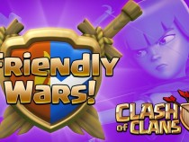 Clash Of Clans Guide: Everything You Need To Know About Friendly Wars