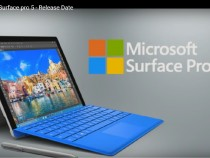 Surface Pro 5 Delayed: 3 Reasons Microsoft's Hybrid Will Enter The Market Late