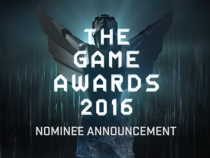 Game Awards 2016 Round-Up: Every Announcement, Award And World Premiere You Might Have Missed