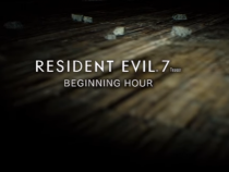 Resident Evil 7 Update: Demo Version Is Now Live On Xbox One