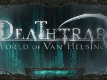 World Of Van Helsing: Deathtrap Latest News: Action And RPG Game Now Available For XBox LIVE Gold Users