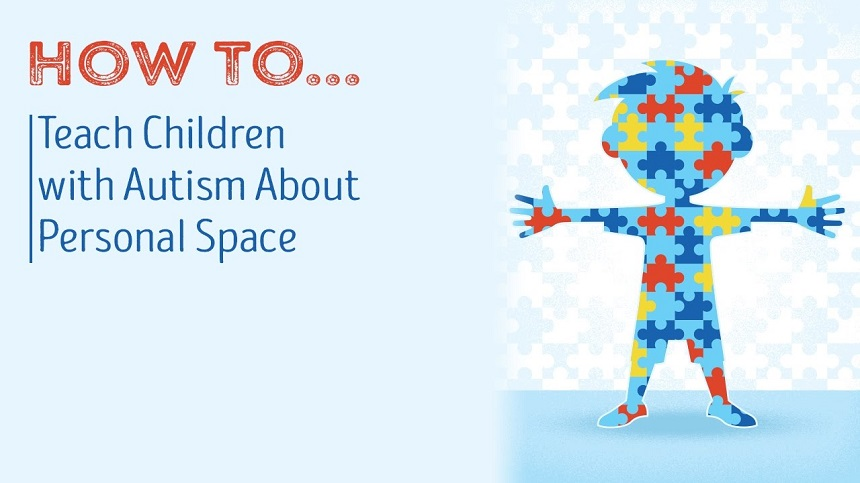 How to Teach a Child with Autism About Personal Space