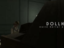 Intense Horror Game 'Dollhouse' To Be Released On PS4 And PC This Year; Here's What To Expect