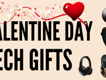 Top Tech Valentine's Day Gifts You Can Give To Your Loved One