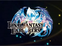 Final Fantasy Explorers News: Details Of The Game Finally Revealed
