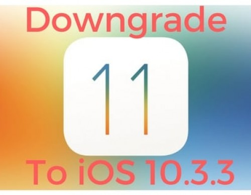 Downgrade iOS 11 to iOS 10.3.3