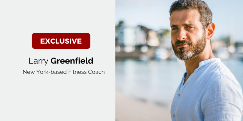 Larry Greenfield, New York-based Fitness Coach, Shares Time Management Tips: How to Fit in Fitness in Your Busy Schedule