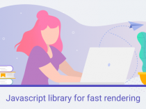 Javascript library for fast rendering