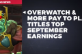 Overwatch & More Pay to Play Titles Top September Earnings