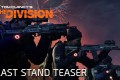 Tom Clancy's The Division Last Stand DLC Trailer Is Here, Details Revealed