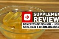 Benefits of Fish Oil - Joints, Skin, Hair & Brain Advantages
