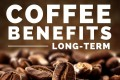 More Health Benefits of Coffee