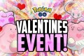 Pokemon Go Valentines Day Guide: How To Make The Most Out Of The Event
