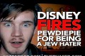 Disney Just FIRED Pewdiepie For Being an Anti-semite