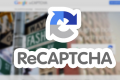 Google Has Removed reCAPTCHA, Invisible CAPTCHA Is Coming