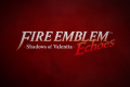 Here Are Some Tips Before Starting 'Fire Emblem Echoes'